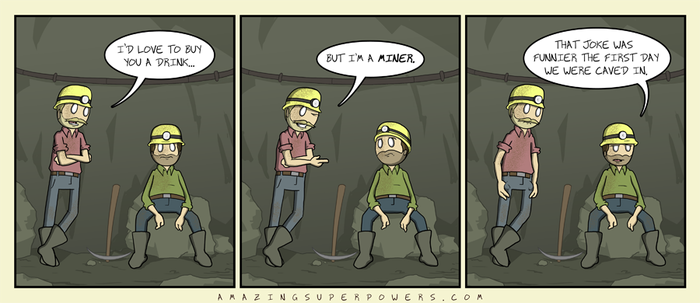 http://www.amazingsuperpowers.com/comics-rss/2012-06-20-Miner.png