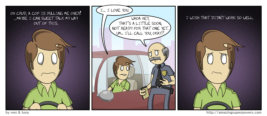I guess you could say the cop thought he was ''MOVING TOO FAST.'' eh? EH?!